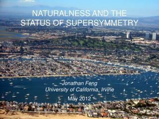 NATURALNESS AND THE  STATUS OF SUPERSYMMETRY