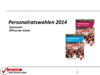 Personalratswahlen 2014 Gymnasien  ÖPR an der Schule