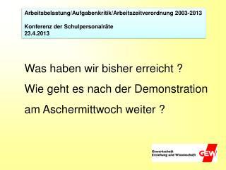 Arbeitsbelastung/Aufgabenkritik/Arbeitszeitverordnung 2003-2013 Konferenz der Schulpersonalräte