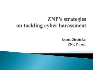 ZNP's strategies  on tackling cyber harassment
