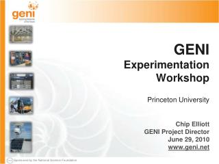 GENI Experimentation Workshop Princeton University