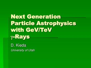 Next Generation Particle Astrophysics with GeV/TeV  ? -Rays