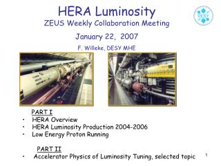 HERA Luminosity ZEUS Weekly Collaboration Meeting January 22,  2007 F. Willeke, DESY MHE