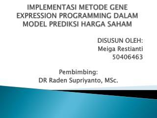 IMPLEMENTASI METODE GENE EXPRESSION PROGRAMMING DALAM MODEL PREDIKSI HARGA SAHAM
