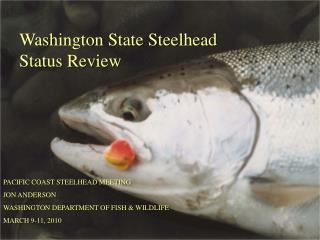 Washington State Steelhead  Status Review