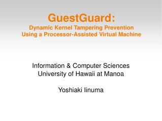GuestGuard: Dynamic Kernel Tampering Prevention Using a Processor-Assisted Virtual Machine