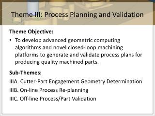 Theme III: Process Planning and Validation