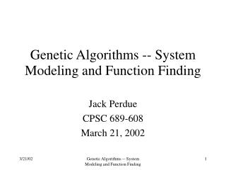 Genetic Algorithms -- System Modeling and Function Finding