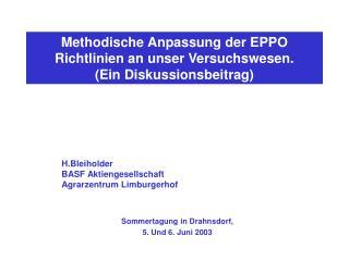 Methodische Anpassung der EPPO Richtlinien an unser Versuchswesen. (Ein Diskussionsbeitrag)