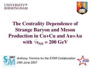 Anthony Timmins for the STAR Collaboration  24th June 2007