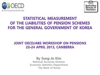 By Sung- Ja  Kim National Accounts Division Economic Statistics Department  The Bank of Korea