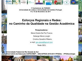 1ª Conferência do FORGES   Universidade de Lisboa e Universidade de Coimbra Portugal