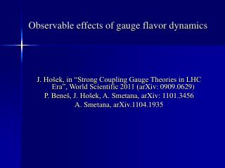 Observable effects of gauge flavor dynamics
