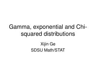 Gamma, exponential and Chi-squared distributions