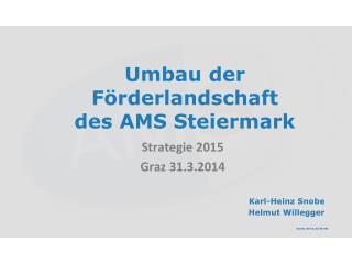 Umbau der Förderlandschaft  des AMS Steiermark