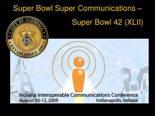 Super Bowl Super Communications �                              Super Bowl 42 (XLII)