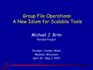 Group File Operations:  A New Idiom for Scalable Tools