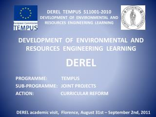 DEREL  TEMPUS  511001-2010 DEVELOPMENT  OF  ENVIRONMENTAL  AND  RESOURCES  ENGINEERING  LEARNING