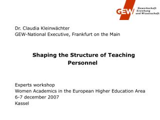 Dr. Claudia Kleinwächter GEW-National Executive, Frankfurt on the Main