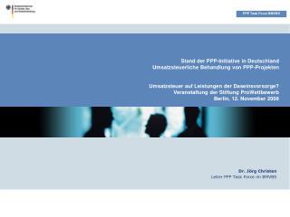 Stand der PPP-Initiative in Deutschland Umsatzsteuerliche Behandlung von PPP-Projekten