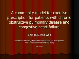 Elsie Hui, Jean Woo Division of Geriatrics, Department of Medicine and Therapeutics,