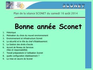 Plan de la séance SCONET du  samedi 16 août 2014