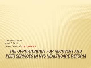 The Opportunities for Recovery and Peer Services in NYS Healthcare Reform