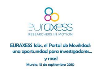 EURAXESS Jobs, el Portal de Movilidad: una oportunidad para investigadores…  y mas!