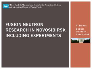 Fusion neutron research in Novosibirsk including experiments