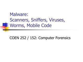 Malware: Scanners, Sniffers, Viruses, Worms, Mobile Code
