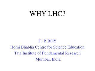 WHY LHC?