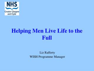 Helping Men Live Life to the Full