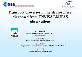 Transport processes in the  stratospher e, diagnosed from ENVISAT-MIPAS observations