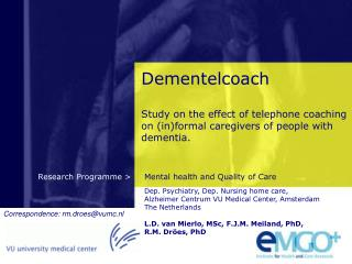 Dep. Psychiatry, Dep. Nursing home care,  Alzheimer Centrum VU Medical Center, Amsterdam