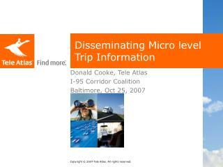 Disseminating Micro level Trip Information