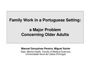 Family Work in a Portuguese Setting:  a Major Problem  Concerning Older Adults