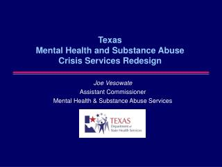 Texas  Mental Health and Substance Abuse Crisis Services Redesign