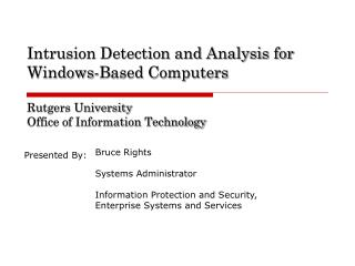 Intrusion Detection and Analysis for Windows-Based Computers Rutgers University