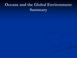 Oceans and the Global Environment: Summary