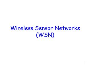 Wireless Sensor Networks (WSN)
