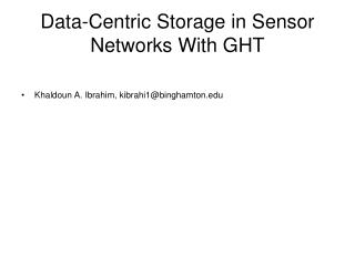 Data-Centric Storage in Sensor Networks With GHT