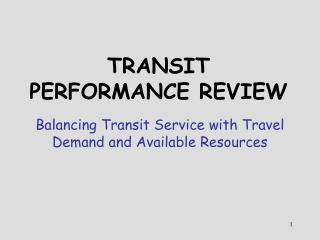 TRANSIT PERFORMANCE REVIEW