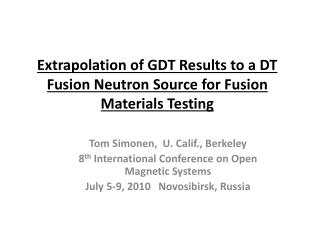 Extrapolation of GDT Results to a DT Fusion Neutron Source for Fusion Materials Testing e