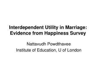 Interdependent Utility in Marriage: Evidence from Happiness Survey