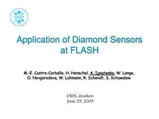 Application of Diamond Sensors at FLASH