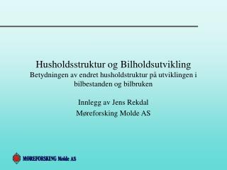 Innlegg av Jens Rekdal Møreforsking Molde AS
