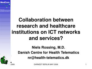Collaboration between research and healthcare institutions on ICT networks and services?