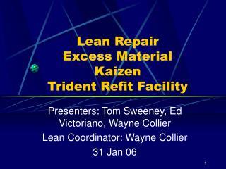 Lean Repair Excess Material Kaizen Trident Refit Facility