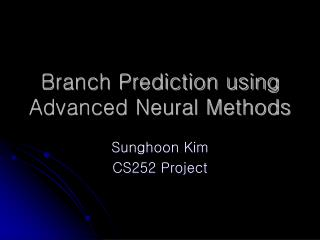 Branch Prediction using Advanced Neural Methods