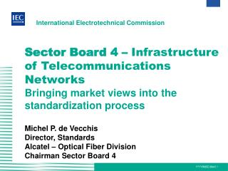 Sector Board 4 –  Infrastructure of Telecommunications Networks